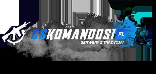 CsKomandosi.pl - Serwery z Tradycją!